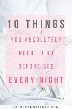 10 things you need to do every night before bed for a more fulfilling, happy and successful life. I've narrowed the best evening routine down for you - get started tonight! night routine 10 Things You Need To Do Every Night Before Bed Night Time Routine, Evening Routine, Sunday Routine, Time Management Tips, Stress Management, Self Development, Personal Development, 5am Club, Habits Of Successful People