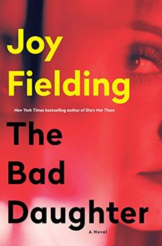 The Bad Daughter: A Novel by Joy Fielding