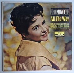Brenda Lee With Orchestra And Chorus Directed By Owen Bradley - All The Way at Discogs Brenda Lee, Music Album Covers, Music Albums, Vinyl Cd, Vinyl Records, Top 20 Albums, Someone To Love Me, Classic Album Covers, Lp Cover
