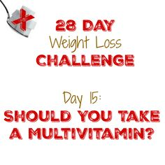 Day 15: Should You Take a Multivitamin?