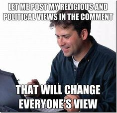 funny quotes about political views | religious political views new guy on internet meme1 16 Funny Political ...