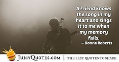 """""""A friend knows the song in my heart and sings it to me when my memory fails. Bond Quotes, Jokes Quotes, Our Friendship, Friendship Quotes, True Friends, Best Friends, Best Friend Quotes, My Memory, Daily Quotes"""