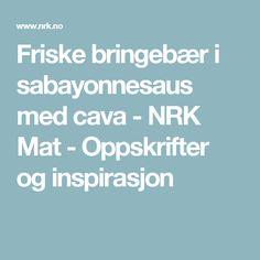 Friske bringebær i sabayonnesaus med cava - NRK Mat - Oppskrifter og inspirasjon
