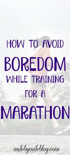 Are all the miles of marathon training making you bored? Here are some ways I stay motivated and engaged during a training cycle. #training #marathon #running