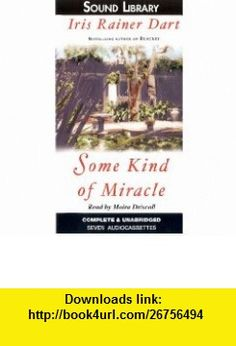 Some Kind of Miracle (9780792730965) Iris Rainer Dart, Moria Driscoll , ISBN-10: 0792730968  , ISBN-13: 978-0792730965 ,  , tutorials , pdf , ebook , torrent , downloads , rapidshare , filesonic , hotfile , megaupload , fileserve