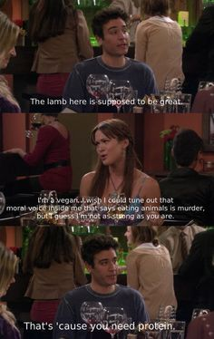 "When Ted said this to a vegan. | 25 Times ""How I Met Your Mother"" Was The Funniest Show On TV"