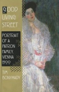 Good Living Street: Portrait of a Patron Family, Vienna 1900 by Tim Bonyhady - takes us from the Gallias' middle-class prosperity in the provinces of central Europe to their arrival in Vienna, following the provision of Emperor Franz Joseph in 1848 that gave Jews freedom of movement and residence