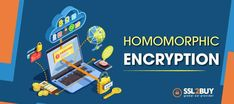 Homomorphic Encryption: Everything You Should Know About It Cyber Security Awareness, Nerf, Everything