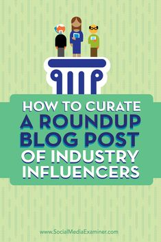 Do you want more exposure for your blog?  Roundup posts help you gain the attention of influencers who can increase the reach of your content.  In this article we'll share five steps to creating a curated blog post. Via @smexaminer.