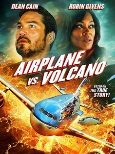 Airplane vs. Volcano -  Starring Dean Cain and Robin Givens.