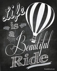 Chalkboard Print Life is a Beautiful Ride Hot Air Balloon Inspirational Print #DoubleBrushContest