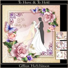 To Have To Hold on Craftsuprint designed by Gillian Hutchinson - 3 page wedding themed topper, decoupage, cut