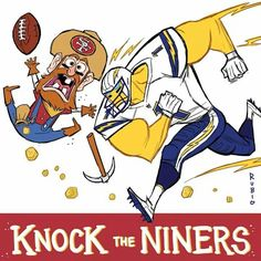 KNOCK THE NINERS Art By Bobby Rubio