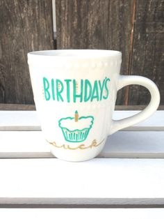 Birthdays Suck Hand painted humorous mug 1214 by STITCHandCABOODLE, $14.00