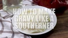 How to Make Homemade Gravy (Any Variation) Southern Gravy Recipe, Basic Gravy Recipe, Kfc Gravy Recipe, Biscuit Recipe, Southern Recipes, Honey Buttermilk Bread, Homemade Buttermilk, Gravy From Scratch, English Muffin Bread