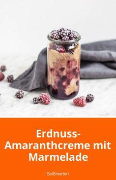 Erdnuss-Amaranthcreme mit Marmelade   eatsmarter.de