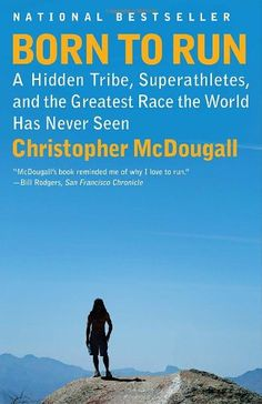 Born to Run: A Hidden Tribe, Superathletes, and the Greatest Race the World Has Never Seen (Vintage) $10.85
