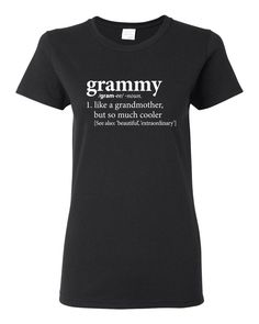 Definition of a Grandmother (Grammy) Tee Shirt | T-Shirt | Birthday, New Pregnancy Reveal Announcement, Mother's Day, Valentine's Day Gift by huckabuck on Etsy https://www.etsy.com/listing/255926165/definition-of-a-grandmother-grammy-tee