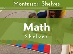Link to Trillium Montessori's Pinterest Board with photos of the Math Shelf setup