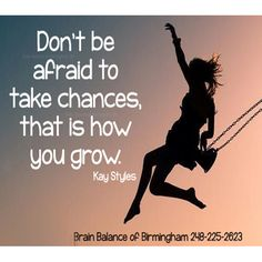 Don't be #afraid to take #chances, that is how you #grow. Kay Styles  #truth #positivethinking #takerisks #growth #happiness #growing #motivation #motivational #motivate #Birmingham #MI #Michigan #brainbalance #addressthecause