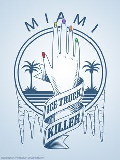"""Ice Truck Killer"""
