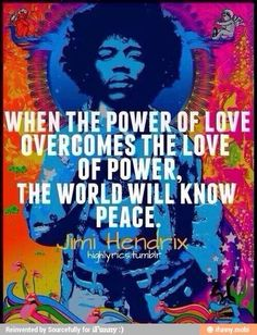 ☮ American Hippie Music Quotes   Jimi Hendrix - Power of Peace  Love