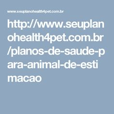http://www.seuplanohealth4pet.com.br/planos-de-saude-para-animal-de-estimacao