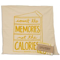 Count the Memories not the Calories Kitchen Towel, by Nourishing Notes in Chicago