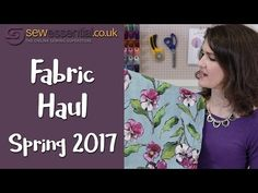 Fabric Haul Spring 2017 Vlog  | Sew Essential Blog