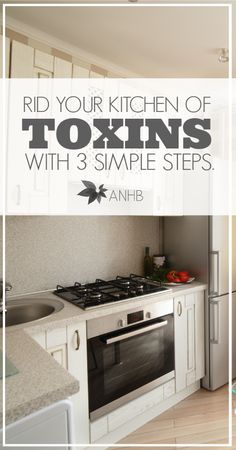 Learn how to reduce home toxins in your kitchen with these three simple steps.
