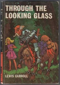 #8 Through the Looking-Glass, and What Alice Found There by Lewis Carroll -- Read c. 1979  -- ★ ★ ★ ★ ★ -- 1001 Books You Must Read Before You Die