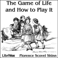 The Game of Life and How to Play It : Florence Scovel Shinn : Free Download & Streaming : Internet Archive