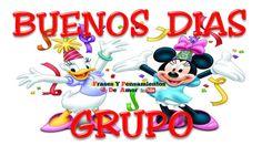 Buen Dia Grupo | Un Feliz Dia Grupo | a happy day group