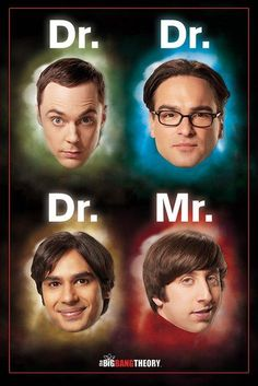 Big Bang Theory posters: This Big Bang Theory poster features the male nerd stars of the TV science comedy. This Big Bang Theory poster features Leonard, Sheldon, Koothrappali and Howard. As this poster shows all have PHDs apart from Howard Wolowitz as Sh Big Bang Theory Show, Big Bang Theory Quotes, The Big Theory, Big Bang Theory Funny, Funny Quotes, Funny Memes, Jokes, Funny Comedy, Memes Humor