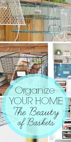 Organize Your Home: The Beauty of Baskets