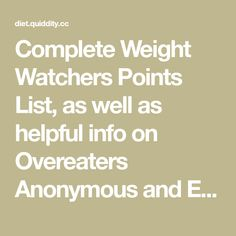 Complete Weight Watchers Points List, as well as helpful info on Overeaters Anonymous and EFT.