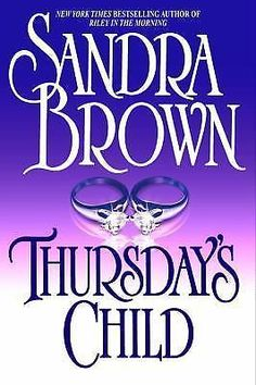 Thursday's Child by Sandra Brown Hardcover) for sale online Used Books, Books To Read, Sandra Brown Books, Make You Believe, Flesh And Blood, Page Turner, Book Authors, Book Lists, Audio Books