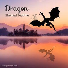 Dragon Themed Teatime - Poetry Teatime