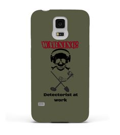# Samsung Galaxy S5 Case Metal Detecting .  Samsung Galaxy S5 Case - Warning Detectorist at WorkShirts and more for metal diggers -> https://www.teezily.com/stores/metaldetecting