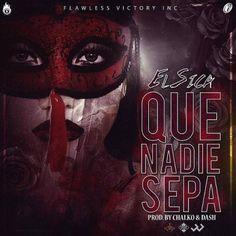 #ElSica – Que Nadie Sepa by Chalko Y Daash via #FullPiso #astabajoproject #reggaeton #Orlando #Miami #LosAngeles #seo