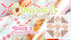 Block 2 video for our lovely Crossroads Quilt Along!