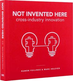 Cross-industry innovation - Remix your business! By Ramon Vullings & Marc Heleven. Check out the book 'Not Invented Here' learn from other sectors. Not Invented Here, Portal, Change Mindset, Innovation, Critical Thinking, Problem Solving, The Book, Inventions, Leadership