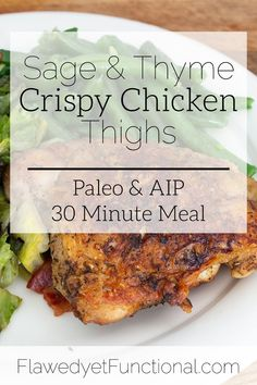 Sage  Thyme Crispy Chicken Thighs | Paleo  AIP friendly Need a quick, inexpensive meal this week? Try these crispy chicken thighs! Delicious on the palate and easy on the wallet! ~FlawedyetFunctional.com
