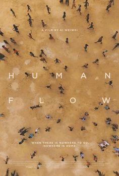 Human Flow Directed by Ai Weiwei. With Israa Abboud, Hiba Abed, Rami Abu Sondos, Fadi Abou Akleh. Human Flow is director and artist Ai Weiwei& detailed and heartbreaking exploration into the global refugee crisis. Ai Weiwei, Best Movie Posters, Film Posters, Movie Titles, Movie Songs, Hindi Movies, Epic Film, Refugee Crisis, School Posters