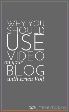 Blogging Day 13 | Why You Should Incorporate Video Into Your Blog - In The Next 30 Days