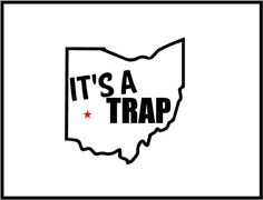 Ohio It's A TRAP Outline Decal  Set of 2 each  by StickItStickers https://www.etsy.com/listing/219544505/ohio-its-a-trap-outline-decal-set-of-2