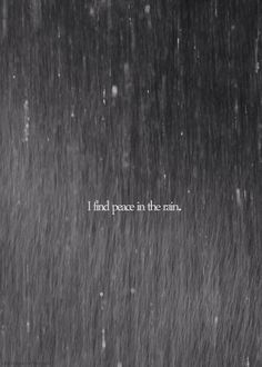 I find peace in the rain… Follow for more relatable love and life quotes!!
