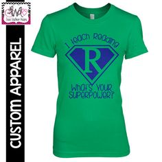 "CUSTOM APPAREL: Custom Ladies FITTED ""I Teach Reading, What's Your Superpower?"" T-Shirt"