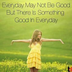There is something good in every day