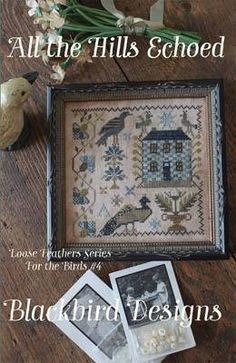 NEW All the Hills For The Birds #4 counted cross stitch patterns by Blackbird Designs at thecottageneedle.com Loose Feathers series by thecottageneedle